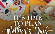 It's time to plan mother's day