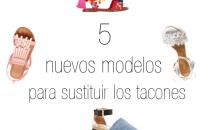 5 Nuevos modelos para sustituir los tacones